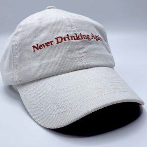 Never Drinking Again Dad Cap